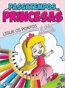 Livro Passatempos Princesas Ligue Os Pontos Bicho Esperto