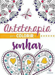 Livro Arteterapia Para Colorir E Sonhar Ciranda Cultural