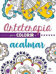 Livro Arteterapia Para Colorir E Acalmar Ciranda Cultural