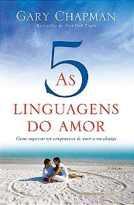 LIVRO AS CINCO LINGUAGENS DO AMOR - COMO EXPRESSAR UM COMPROMISSO DE AMOR A SEU CONJUGE - 3a EDICAO