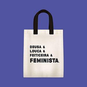 Ecobag [DEUSA, LOUCA, FEITICEIRA & FEMINISTA]