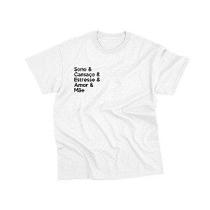 Camiseta Materna [SONO, CANSAÇO, ESTRESSE, AMOR E MÃE]