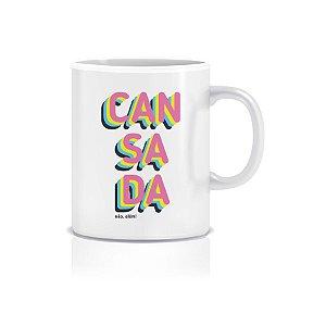 Caneca [CANSADA NÃO, ALÉM!]