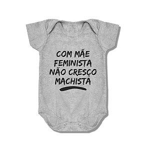 Body para bebê [COM MÃE FEMINISTA NÃO CRESÇO MACHISTA]