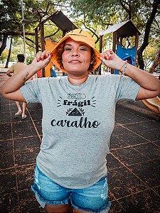 Camiseta Feminina [SEXO FRÁGIL É O CARALHO]