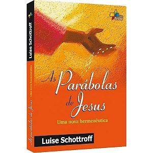 As Parábolas de Jesus - Uma nova Hermenêutica