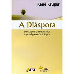 A Diáspora - De experiência traumática a paradigma eclesiológico