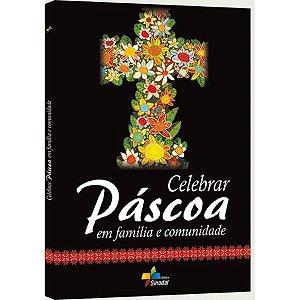 Celebrar Páscoa em família e comunidade
