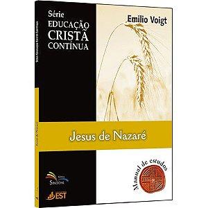 Série Educação Cristã Contínua - Jesus de Nazaré