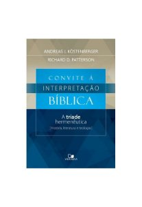 Convite à Interpretação Bíblica - A Tríade Hermenêutica