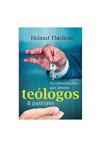 Recomendações aos Jovens Teólogos & Pastores