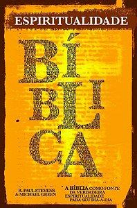 Espiritualidade Bíblica - A bíblia como fonte da verdadeira espiritualidade para seu dia-a-dia