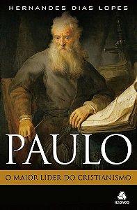 Paulo o Maior Líder do Cristianismo