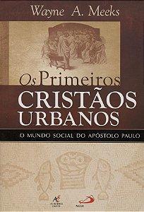 Os Primeiros Cristãos Urbanos