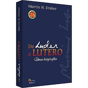 De Luder a Lutero uma Biografia