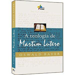 A Teologia de Martim Lutero