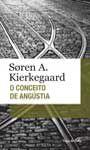 Soren A. Kierkegaard - O conceito de Angústia