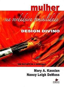 Mulher sua Verdadeira Feminilidade Design Divino