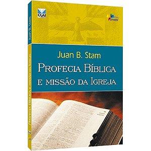 Profecia Bíblica e Missão da Igreja