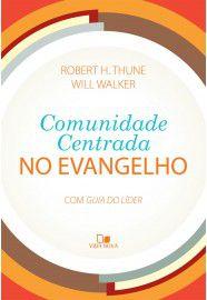 Comunidade Centrada no Evangelho - Com guia do Líder