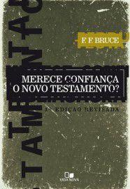 Merece Confiança o Novo Testamento?