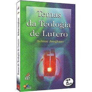 Temas da Teologia de Lutero