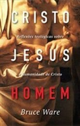 Cristo Jesus Homem - Reflexões teológicas sobre a humanidade de Cristo