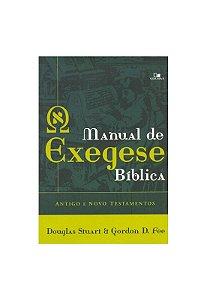 Manual de exegese bíblica - Antigo e Novo Testamentos - Douglas Stuart e Gordon D. Fee