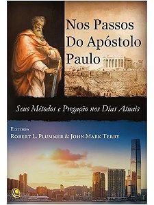 Nos passos do apostolo Paulo- Seus métodos e pregação nos dia de atuais