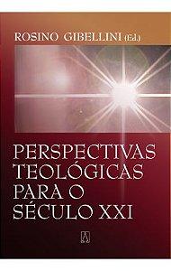 Perspectivas Teológicas Para o Século XXI
