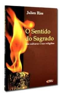 SENTIDO DO SAGRADO, O - NAS CULTURAS E NAS RELIGIOES