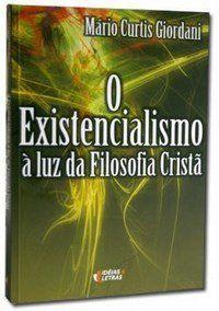 O Existencialismo À Luz da Filosofia Cristã