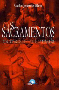 Os sacramentos na tradição reformada