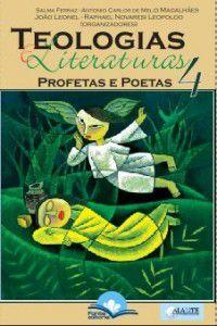 Teologias e Literaturas 4: Profetas e Poetas