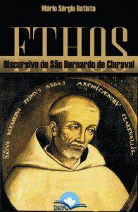 Ethos discursivo de São Bernardo de Claraval