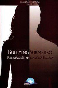 Bullying Submerso - Religião e Etinicidade na Escola