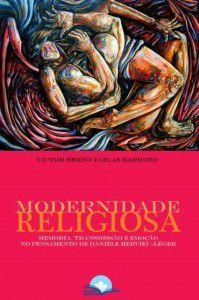 Modernidade Religiosa: Memória, Transmissão e Emoção no pensamento de Danièle Hervieu-Léger