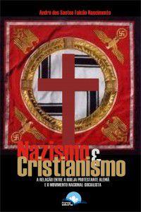 Nazismo e Cristianismo: A relação entre a Igreja Protestante Alemã e o Movimento Nacional-Socialista