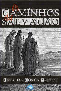 Os caminhos da salvação