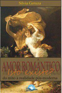 Amor Romântico: isto existe?