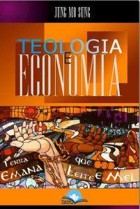 Teologia e Economia: Repensando a teologia da libertação e utopias