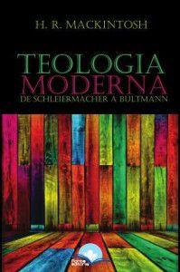 Teologia Moderna de Schleiermacher a Bultimann