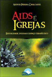 AIDS e Igrejas: Sexualidade, dogmas e espaço terapêutico