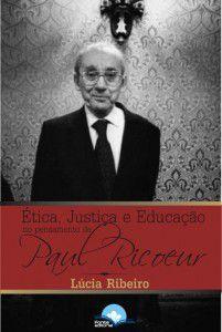 Ética, Justiça e Educação no pensamento de Paul Ticoeur