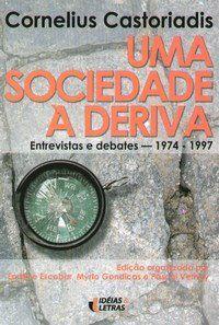 Uma sociedade à deriva - Entrevistas e debates - 1974 - 1997