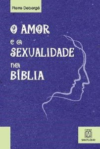 O amor e a sexualidade na Bíblia