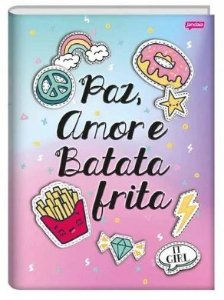 Caderno Brochura 1/4 It Girl Paz, Amor e Batata Frita |  Jandaia