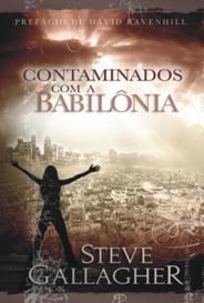 CONTAMINADOS COM A BABILÔNIA - STEVE GALLAGHER