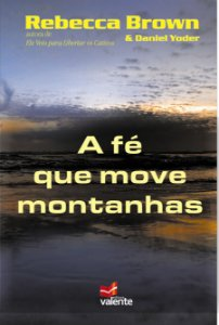 A FÉ QUE MOVE MONTANHAS - Rebecca Brown