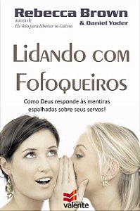 LIDANDO COM OS FOFOQUEIROS- Rebecca Brown